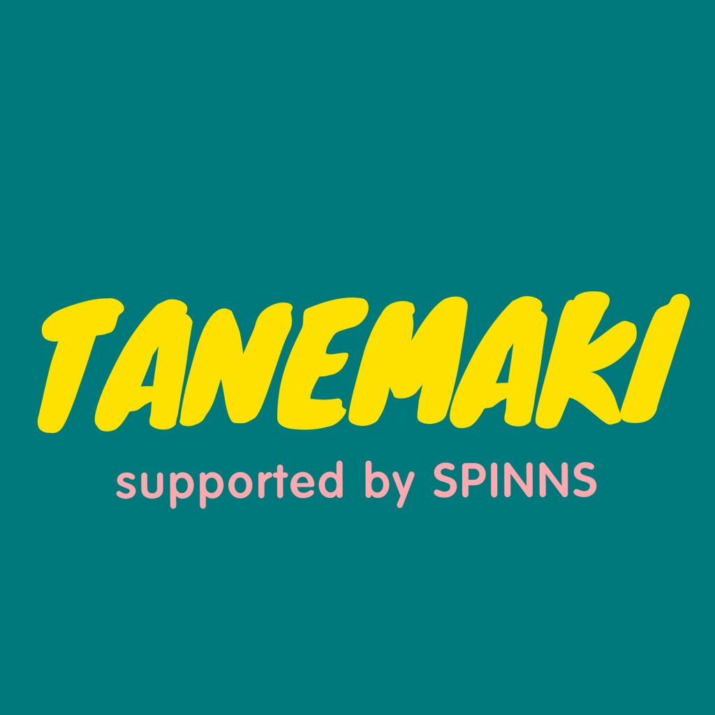 TANEMAKI Supported by SPINNS
